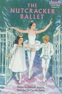 The Step into Reading Nutcracker Ballet by Deborah Hautzig (Paperback, 1992)