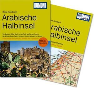 DuMont Reise-Handbuch Reiseführer Arabische Halbinsel: Entdeckungsreisen zwische