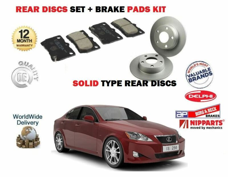 FOR LEXUS IS250 2.5i + MARK X 2005-> NEW REAR BRAKE DISCS SOLID  SET + PADS KIT