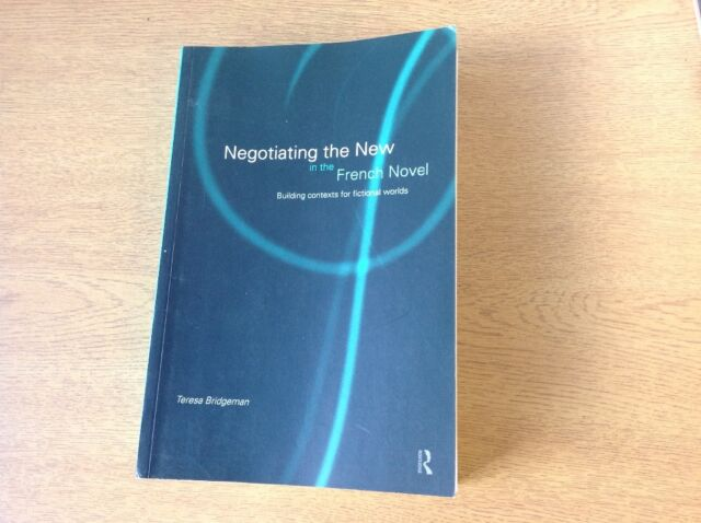 Negotiating the New in the French Novel: Building Contexts for Fictional Worlds