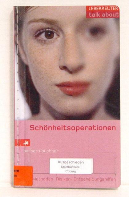 Schönheitsoperationen: Risiken, Methoden, Entscheidungshilfen, Barbara Büchner