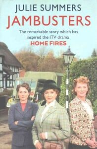 Jambusters: The remarkable story which has inspired the ITV drama Home Fires, Su
