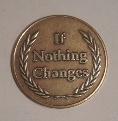 Used, AA COIN ALCOHOLICS ANONYMOUS BRONZE IF NOTHING CHANGES Token Medallion for sale  Philadelphia