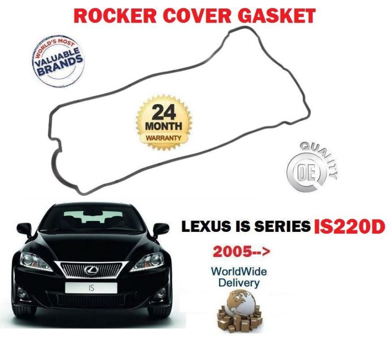 FOR LEXUS  IS220D 2005-2010 NEW ROCKER COVER GASKET * OE QUALITY*