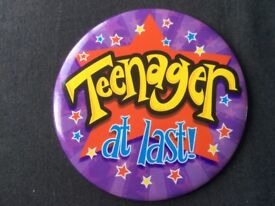 'Teenager At Last Badge' D6 inches