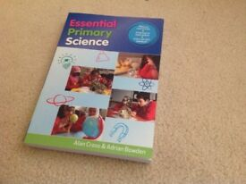 Teaching of Science in primary schools by Harlen/Qualter; Essential Primary Science by Cross/Bowden