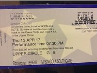 2 tickets for Carousel (London Coliseum). 13th April at 7.30. Face value £65. Offered for £50 each.