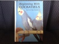 Ideal book for novice bird keeper - Beginning with Cockatiels