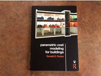 Parametric cost modelling for buildings by Donald E Parker ISBN-13 9781138016156