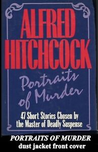Alfred Hitchcock  47 short stories Portraits of Murder Hardcover