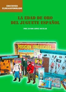 LIBRO-LA-EDAD-DE-ORO-DEL-JUGUETE-ESPANOL-madelman-geyperman-airgamboys-famobil