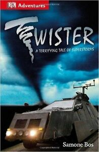 Twister: A Terrifying Tale of Superstorms by Bos, Samone 9781465419736