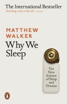 Why We Sleep The New Science of Sleep and Dreams & New Paperback Book