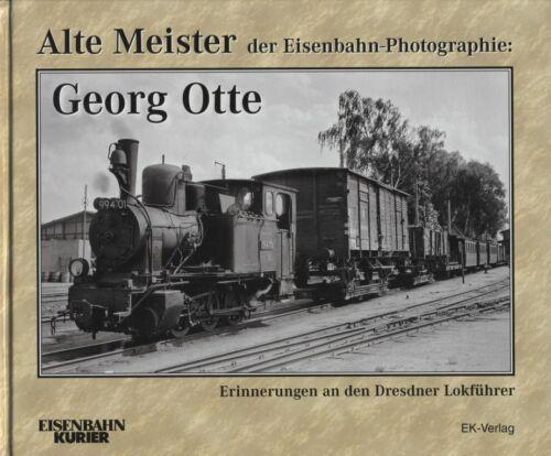 EK-Verlag - Alte Meister der Eisenbahnphotographie - Georg Otte - Buch geb.