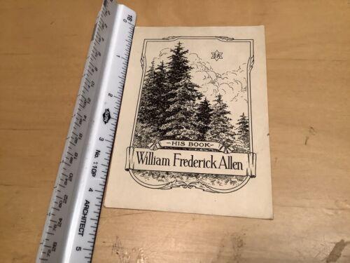 Original BOOKPLATE - this book -- WILLIAM FREDERICK ALLEN