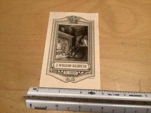 Original BOOKPLATE - ex libris - J WILLIAM KILBRETH inside by fireplace