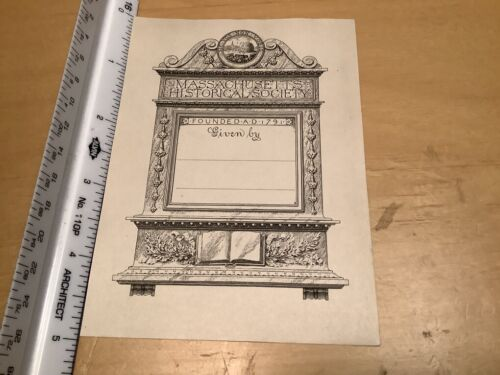 Original BOOKPLATE -  Massachusetts Historical Society - given by -- blank