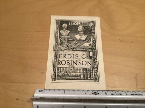 Original BOOKPLATE - ex libris -- ERDIS B ROBINSON