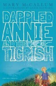 Dappled Annie and the Tigrish,Mary McCallum,New Book mon0000061317