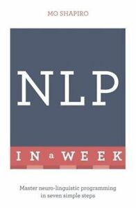 NLP-in-A-Week-Master-Neuro-Linguistic-Programming-in-Seven-Simple-Steps-by