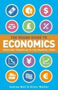 Rough Guide to Economics, The by Rough Guides 9781409363972  BRAND NEW BOOK