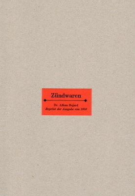 Bujard Zündwaren 1910 Streichhölzer Feuerzeuge Herstellung Reprint Rezepte
