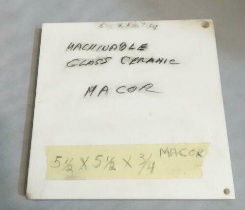 Macor 5 1/2 x 5 1/2 x 3/4 Machinable Glass Ceramic