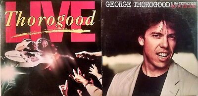 GEORGE THOROGOOD & the Destroyers 2 LP Lot Bad To the