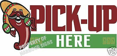 Pick-up Here Decal 14 Mexican Food Truck Concession Restaurant Vinyl Sticker