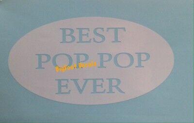 Best Pop Pop Ever Decal Grandfather Car Truck Jeep Suv Wall Vinyl Window Sticker