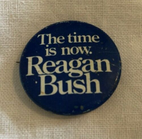 """Vintage Reagan Bush pin, political, """"The Time is Now""""campaign pin, 1"""""""