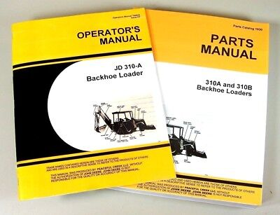 Operators Parts Manual Set For John Deere 310a Tractor Loader Backhoe Catalog