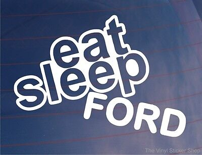 EAT SLEEP FORD Funny EURO Car/Van/Window/Bumper/Laptop Sticker/Decal