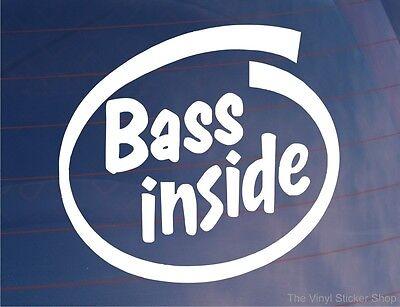 BASS INSIDE Funny Novelty Car/Van/Window/Bumper/Door/Laptop Vinyl Sticker/Decal