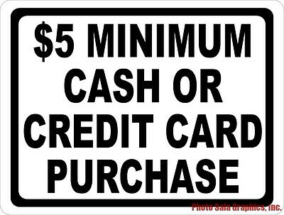 5 Minimum Cash Or Credit Card Purchase Sign. Size Options. Payment Policy