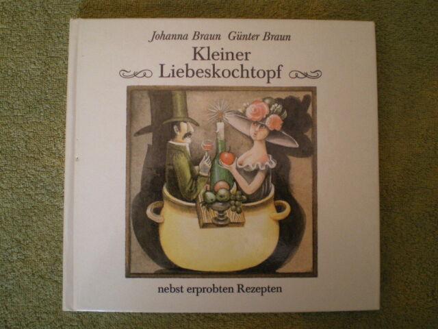 Kleiner Liebeskochtopf nebst erprobten Rezepten - etwas anderes DDR Kochbuch