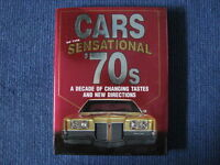 Cars Of The Sensational 70's. Changing Tastes And Directions.