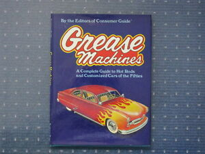 Grease Machines. Custom Cars of the 1950's.