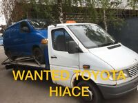 TOYOTA HIACE !!!!! WANTED