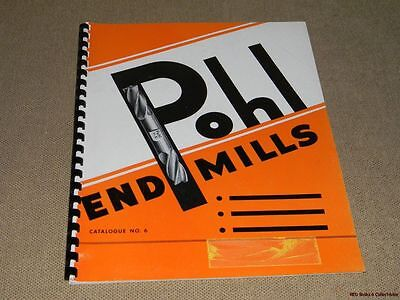 Pohl End Mills Catalogue No 6 1955 Spiral Flute Die Sinking FREE US SHIP