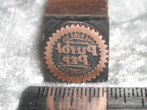 Vintage PURE OIL COMPANY PUROL PEP Printing Block ENGRAVED Metal Printer Stamp