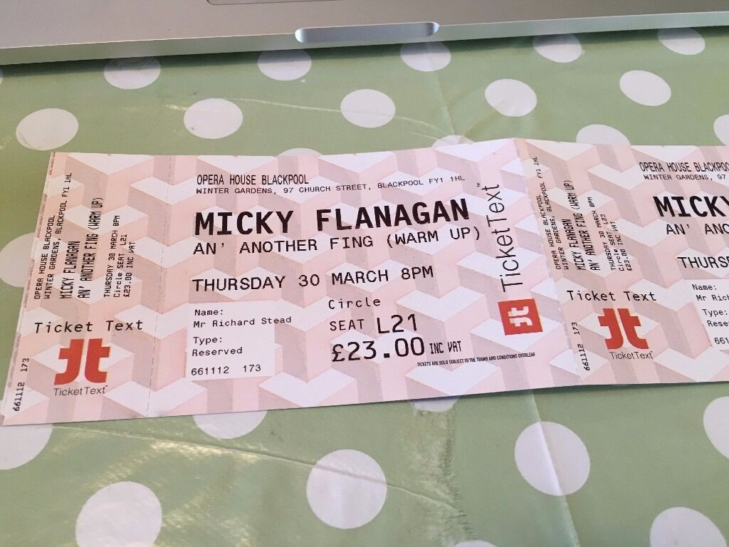 2 x micky flanagan tickets blackpool opera house winter gardens
