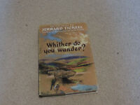 A First Edition, Hardback Book of 'Whiter do you Wander?' by Jerrard Tickell, 1959