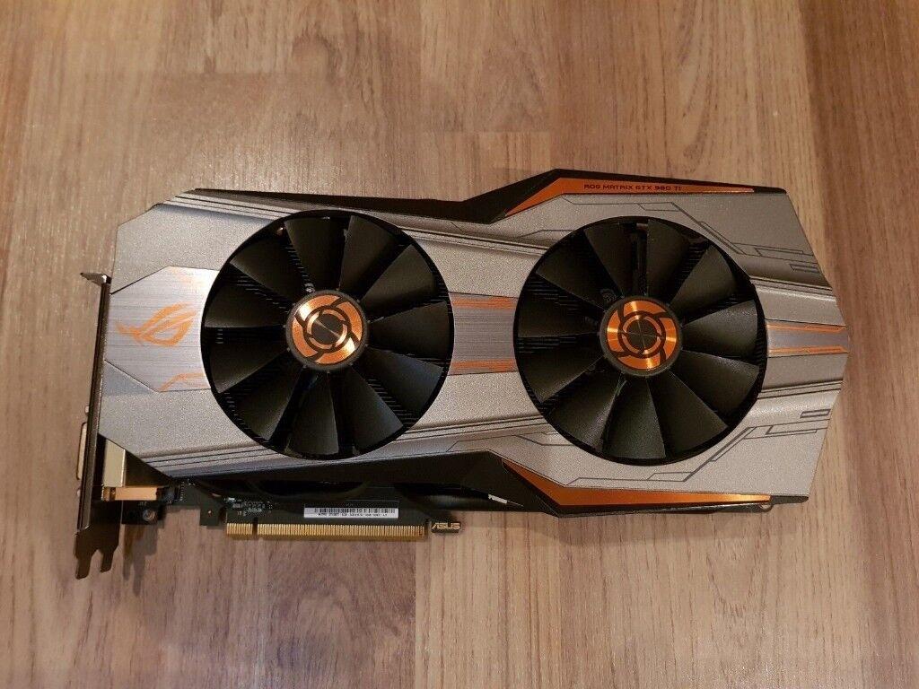 RARE ASUS ROG GTX 980 TI MATRIX 6GB (+backplate) GDDR5 High end GPU nvidia  graphic card 980TI | in Warrington, Cheshire | Gumtree