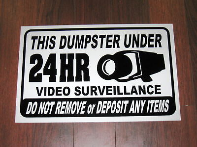 Security Sign Dumpster Under 24 Hr Video Surveillance
