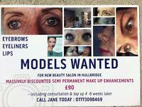 MODELS WANTED - for Semi Permanent Make Up procedures : BROWS, EYELINERS, LIPS - Liner & Blush