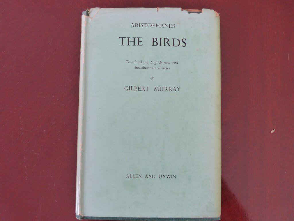 Vintage 1st edn Gilbert Murray translation of Aristophanes The Birds