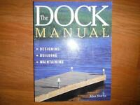 The Dock Manual: Designing/ Building/ Maintaining by Max Burns