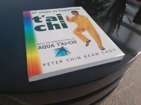 37 steps to happiness - t'ai Chi - With An Introduction To AQUA T'AI-CHI. By Peter Chin Kean Choy
