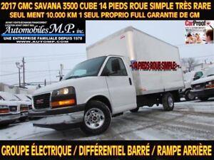 2017 GMC Savana 3500 CUBE 14 PIEDS ROUE SIMPLE 10.000 KM COMME U